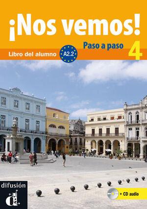 ¡NOS VEMOS! PASO A PASO 4. NIVEL A2.2. LIBRO DEL ALUMNO Y CUADERNO DE EJERCICIOS + CD