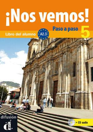 ¡NOS VEMOS! PASO A PASO 5. NIVEL A2.3. LIBRO DEL ALUMNO Y CUADERNO DE EJERCICIOS + CD