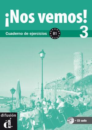 ¡NOS VEMOS! 3. CUADERNO DE EJERCICIOS + CD (NIVEL B1)
