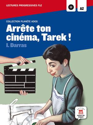 COLLECTION PLANÈTE ADOS. ARRÊTE TON CINÉMA, TAREK ! + CD