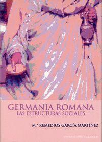 GERMANIA ROMANA. LAS ESTRUCTURAS SOCIALES