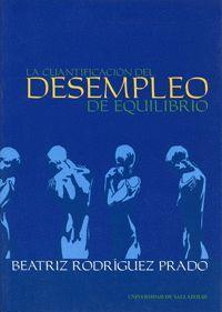 CUANTIFICACION DEL DESEMPLEO DE EQUILIBRIO, LA