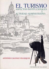 EL TURISMO: ASPECTOS INSTITUCIONALES Y ACTIVIDAD ADMINISTRATIVA