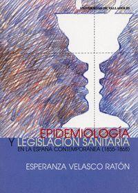EPIDEMIOLOGÍA Y LEGISLACIÓN SANITARIA EN LA ESPAÑA CONTEMPORÁNEA (1855-1868)