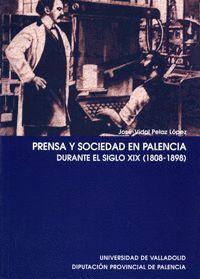 PRENSA Y SOCIEDAD EN PALENCIA DURANTE EL S.XIX (1808-1898)