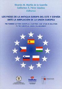 PAISES DE LA ANTIGUA EUROPA  DEL ESTE Y ESPAÑA ANTE LA AMPLIACIÓN DE LA UNIÓN EUROPEA
