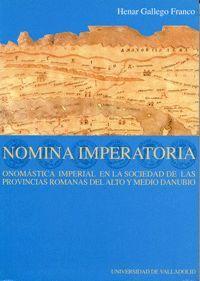 NOMINA IMPERATORIA: ONOMÁSTICA IMPERIAL EN LA SOCIEDAD DE LAS PROVINCIAS ROMANAS DEL ALTO Y MEDIO DA