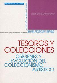 TESOROS Y COLECCIONES. ORÍGENES Y EVOLUCIÓN DEL COLECCIONISMO ARTÍSTICO