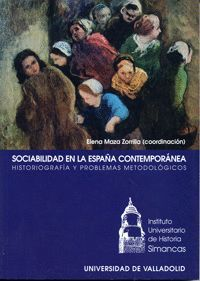 SOCIABILIDAD EN LA ESPAÑA CONTEMPORÁNEA. HISTORIOGRAFÍA Y PROBLEMAS METODOLÓGICOS
