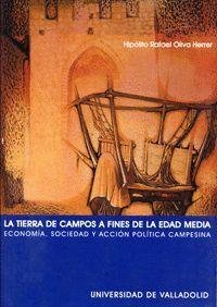 TIERRA DE CAMPOS A FINES DE LA EDAD MEDIA, LA. ECONOMÍA, SOCIEDAD Y ACCIÓN POLÍTICA CAMPESINA, LA