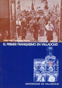 EL PRIMER FRANQUISMO EN VALLADOLID
