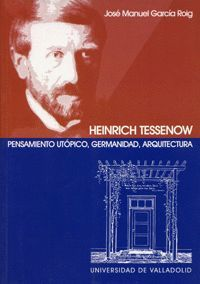 HEINRICH TESSENOW. PENSAMIENTO UTÓPICO, GERMANIDAD, ARQUITECTURA