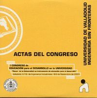 ACTAS DEL I CONGRESO DE EDUCACIÓN PARA EL DESARROLLO EN LA UNIVERSIDAD. HACER DE LA UNIVERSIDAD UN I