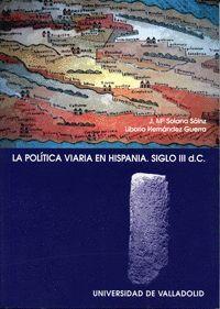 LA POLITICA VIARIA EN HISPANIA. SIGLO III D.C.