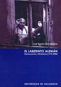 EL LABERINTO ALEMÁN. DEMOCRACIAS Y DICTADURAS (1918-2000)