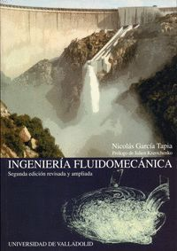 INGENIERIA FLUIDOMECANICA - 2ª ED.  REV. Y AMPL.- 1ª REIMPRESION