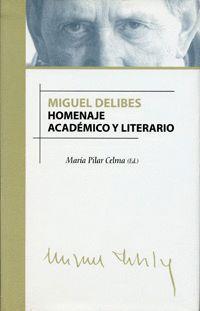 MIGUEL DELIBES. HOMENAJE ACADÉMICO Y LITERARIO