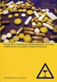 PAUTAS DEL CONSUMO DE MEDICAMENTOS, ALCOHOL Y DROGAS EN LOS CONDUCTORES ESPAÑOLES