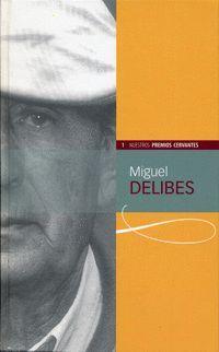 MIGUEL DELIBES (COLECCIÓN NUESTROS PREMIOS CERVANTES)