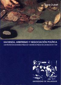 HACIENDA, ARBITRISMO Y NEGOCIACIÓN POLÍTICA. EL PROYECTO DE LOS ERARIOS PÚBLICOS Y MONTES DE PIEDAD