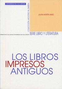 LOS LIBROS IMPRESOS ANTIGUOS (REIMP.)