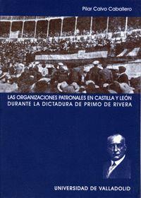 LAS ORGANIZACIONES PATRONALES EN CASTILLA Y LEÓN DURANTE LA DICTADURA DE PRIMO DE RIVERA