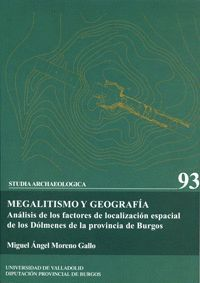 MEGALITISMO Y GEOGRAFÍA. ANÁLISIS DE FACTORES DE LOCALIZ. ESPACIAL DE DOLMENES DE PROV. BURGOS