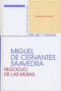 MIGUEL DE CERVANTES SAAVEDRA. REGOCIJO DE LAS MUSAS