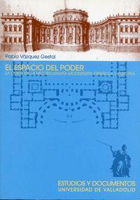 EL ESPACIO DEL PODER. LA CORTE EN LA HISTORIOGRAFÍA MODERNISTA ESPAÑOLA Y EUROPEA