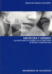 METÁFORA Y GÉNERO. LAS METÁFORAS DE GÉNERO EN LA PUBLICIDAD DE ´BRITISH COSMOPOLITAN´
