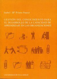 GESTIÓN DEL CONOCIMIENTO PARA EL DESARROLLO DE LA CAPACIDAD DE APRENDIZAJE EN LAS ORGANIZACIONES