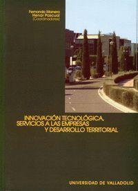 INNOVACION TECNOLOGICA, SERVICIOS A LAS EMPRESAS Y DESARROLLO TERRITORIAL