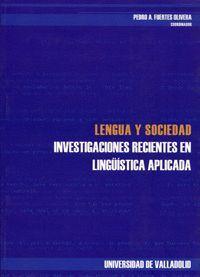 LENGUA Y SOCIEDAD: INVESTIGACIONES RECIENTES EN LINGÜÍSTICA APLICADA