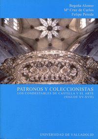 PATRONOS Y COLECCIONISTAS. LOS CONDESTABLES DE CASTILLA Y EL ARTE (SIGLOS XV-XVII)