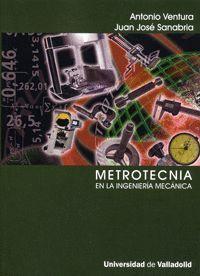 METROTECNIA EN LA INGENIERÍA MECÁNICA