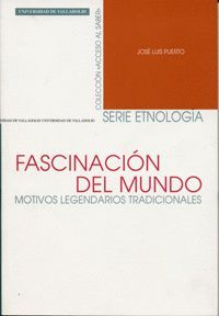 FASCINACIÓN DEL MUNDO. MOTIVOS LEGENDARIOS TRADICIONALES