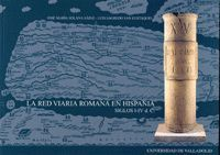 RED VIARIA ROMANA EN HISPANIA. SIGLO I-IV D. C., LA