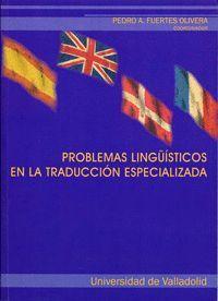 PROBLEMAS LINGÜISTICOS EN LA TRADUCCIÓN ESPECIALIZADA