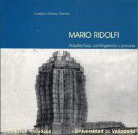 MARIO RIDOLFI. ARQUITECTURA, CONTINGENCIA Y PROCESO