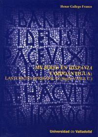 MUJERES EN HISPANIA TARDOANTIGUA: LAS FUENTES EPIGRÁFICAS (SIGLOS V-VII D.C.)