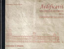 AEDIFICAVIT. LOS EDIFICIOS HISTÓRICOS DE LA UNIVERSIDAD DE VALLADOLID