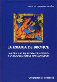 ESTATUA DE BRONCE, LA. LAS FÁBULAS EN PROSA DE LESSING Y LA TRADUCCIÓN DE HARTZENBUSCH