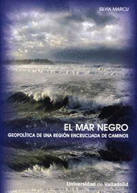 EL MAR NEGRO. GEOPOLÍTICA DE UNA REGIÓN ENCRUCIJADA DE CAMINOS