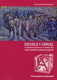 ESCUELA Y CÁRCEL. LA DISCIPLINA ESCOLAR EN EL CONTEXTO DEL MUNDO CARCELARIO EN LA ESPAÑA DEL S. XIX