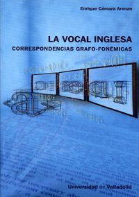LA VOCAL INGLESA: CORRESPONDENCIAS GRAFO-FONÉMICAS