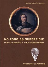 NO TODO ES SUPERFICIE. POESÍA ESPAÑOLA Y POSMODERNIDAD