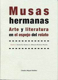 MUSAS HERMANAS. ARTE Y LITERATURA EN EL ESPEJO DEL RELATO