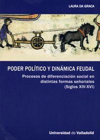 PODER POLÍTICO Y DINÁMICA FEUDAL. PROCESOS DE DIFERENCIACIÓN SOCIAL EN DISTINTAS FORMAS SEÑORIALES (