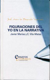 FIGURACIONES DEL YO EN LA NARRATIVA: JAVIER MARÍAS Y E. VILA-MATAS