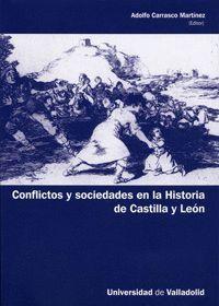 CONFLICTOS Y SOCIEDADES EN LA HISTORIA DE CASTILLA Y LEÓN. APORTACIONES DE JÓVENES INVESTIGADORES